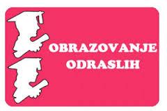 NATJEČAJ ZA UPIS POLAZNIKA U PROGRAME SREDNJOŠKOLSKOG OBRAZOVANJA ODRASLIH U ŠK.GOD. 2018./2019.